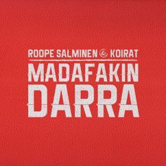 Roope Salminen & Koirat: Madafakin darra (feat. Ida Paul)