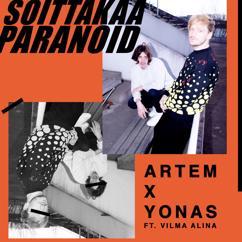 Artem x Yonas: Soittakaa Paranoid