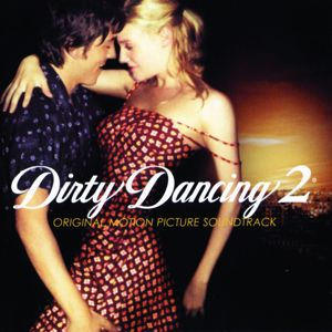 Various Artists: Dirty Dancing 2 (Original Motion Picture Soundtrack)