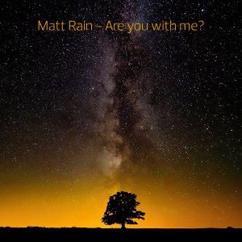 Matt Rain: Are You with Me?