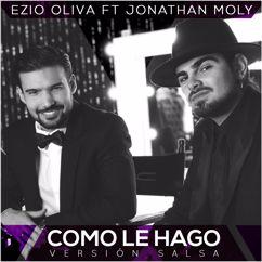 Ezio Oliva & Jonathan Moly: Como le hago (Version Salsa)