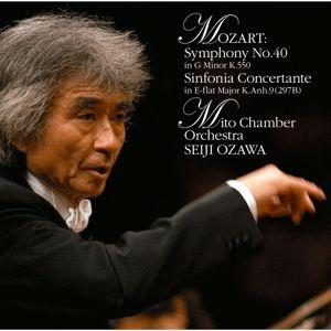 Seiji Ozawa: Mozart:Symphony No. 40 in G Minor K.550 & Sinfonia Concertante in E-flat Major