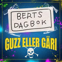 Berts dagbok: Guzz eller gäri