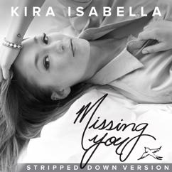 Kira Isabella: Missing You (Stripped Down Version)