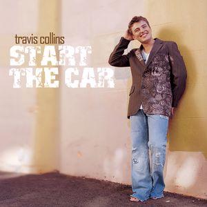 Travis Collins: Start The Car