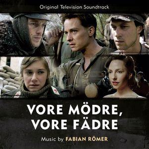 Fabian Römer: Vore Mödre, Vore Fädre (OT: Generation War) (Original Television Soundtrack)