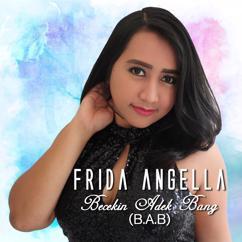 Frida Angella: Becekin Adek Bang (B.A.B)