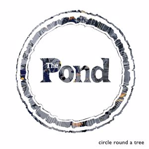 The Pond: Circle Round A Tree