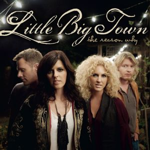 Little Big Town: The Reason Why