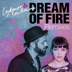 Lydmor & Bon Homme: Dream of Fire Remixes
