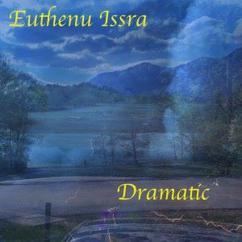 Euthenu Issra: Dramatic