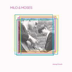 Milo & Moses: Among Friends