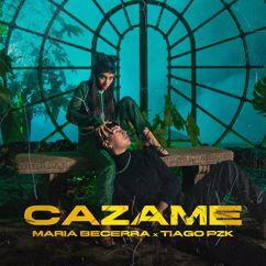 Maria Becerra & Tiago PZK: Cazame