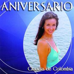 Claudia De Colombia: Hoy Daria Yo La Vida