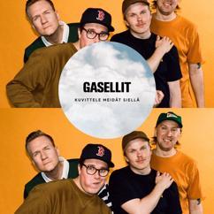 Gasellit: Kuvittele meidät siellä