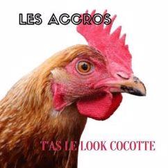 Les Accros: T'as le look cocotte