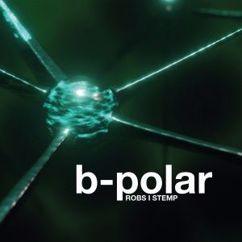 Robs & Stemp: B-Polar