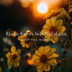 Rianu Keevs feat. NаТаLesa: Enjoy the Moment