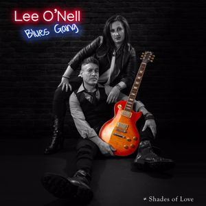 Lee O'Nell Blues Gang: Different Shades of Love