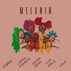 Ciara: Melanin (feat. Lupita Nyong'o, Ester Dean, City Girls, & LA LA)