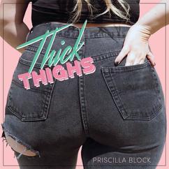 Priscilla Block: Thick Thighs