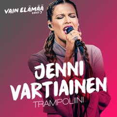 Jenni Vartiainen: Trampoliini (Vain elämää kausi 7)