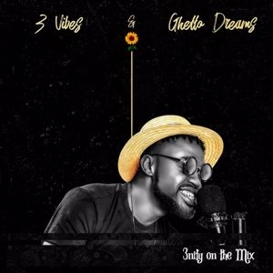 3nity On The Mix: 3 Vibes & Ghetto Dreams