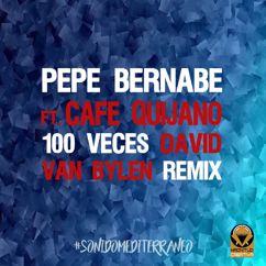 Pepe Bernabé: 100 Veces (feat. Café Quijano) (Remix)