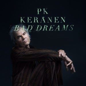 PK Keränen: Bad Dreams