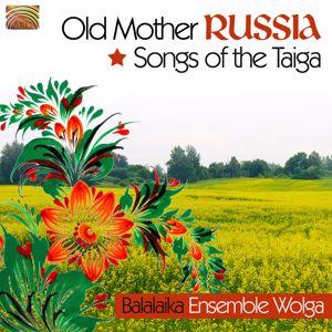 Balalaika Ensemble Wolga: Balalaika Ensemble Wolga: Songs of the Taiga