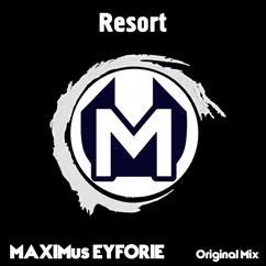 MAXIMus EYFORIE: Resort
