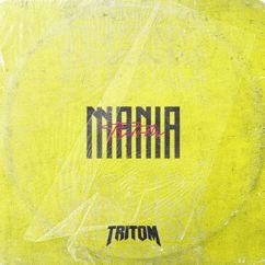 Tritom: Mania