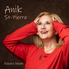 Anik St-Pierre: Encore boum