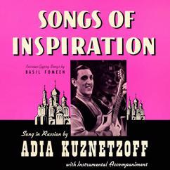 Adia Kuznetzoff: Songs of Inspiration. Russian Gypsy Songs