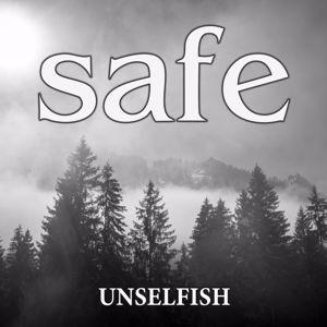 safe: Unselfish