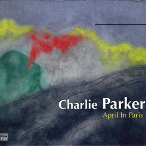Charlie Parker: April in Paris