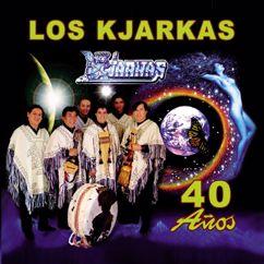 Los Kjarkas: 40 Años