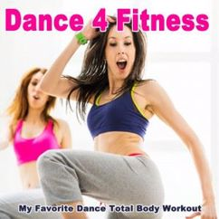 DJ Cardio: Dance 4 Fitness, My Favorite Dance Total Body Workout (150 Bpm) & DJ Mix