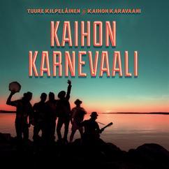 Tuure Kilpeläinen ja Kaihon Karavaani: Kaihon karnevaali