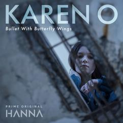 """Karen O: Bullet With Butterfly Wings (From """"Hanna"""")"""