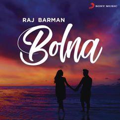 Raj Barman: Bolna (Rewind Version)