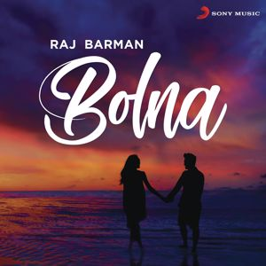 Raj Barman: Bolna (Rewind Version)