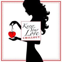Various Artists: I Know Your Love: Chillout