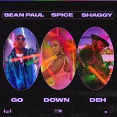 Spice, Shaggy, Sean Paul: Go Down Deh (feat. Shaggy and Sean Paul)