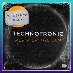 Technotronic, NightFunk: Pump Up The Jam