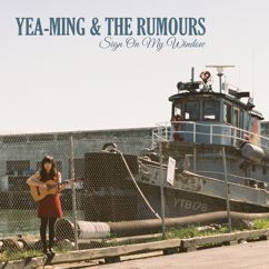 Yea-Ming and The Rumours: Sign On My Window