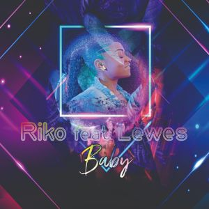 Riko feat. Lewes: Baby