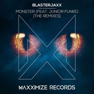 Blasterjaxx: Monster (feat. Junior Funke) (The Remixes)