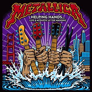 Metallica: Helping Hands…Live & Acoustic At The Masonic