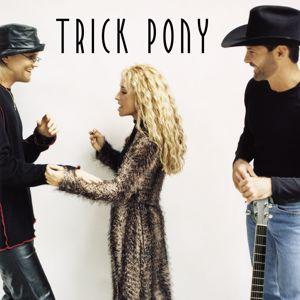 Trick Pony: Trick Pony